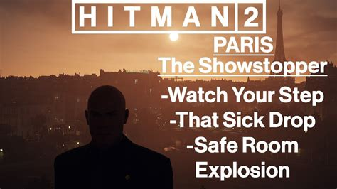 Hitman 2: Paris - The Showstopper - Watch Your Step, That