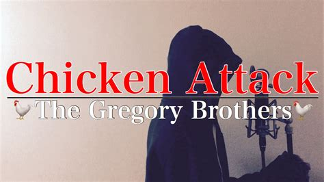 【With Lyrics】Chicken Attack - The Gregory Brothers